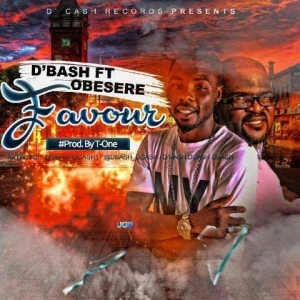 D'Bash - Favour (ft. Obesere) [Prod. by t-one]